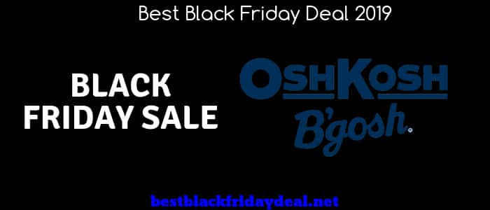 Oshkosh black friday,black friday 2019,black friday 2019,osh store,deals,offers,coupon,sales,discount,osh kids store,kids clothing sale,kids clothing,kids