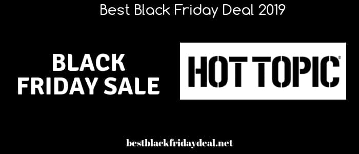 hot topic black friday,black friday 2019,deals,offers,coupon,store,discount,cyber monday,