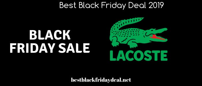 lacoste black friday,deals,discount,offers,sale,coupon,black friday sale,black friday 2019,black friday sale,cyber monday