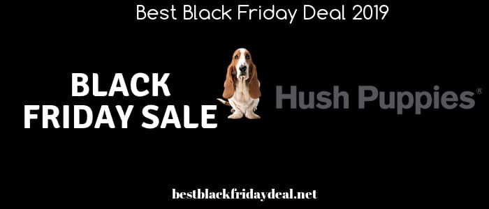 hush puppies store,black friday,deals,offers,coupon,cyber monday,black friday sale