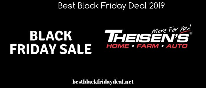 Theisens Black Friday,Black Friday 2019,black friday sale,Theisens sale,auto deals,home deals,farm deals,clothing,cyber monday,theisens store,sale,deals,offers,coupon,discount