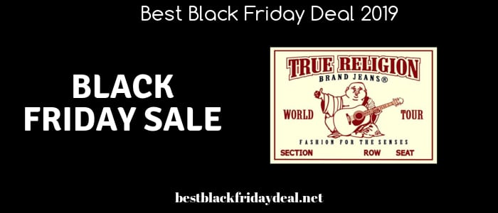 True Religion Black Friday, True Religion Jeans,Black Friday 2019, True Religion Store,Mens Jeans Sale,Womens Jeans Sale,Offers,deals,coupon,discount,offers,cyber monday,