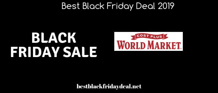 cost plus world market,black friday 2019,deals,coupon,store,discount,black friday sale,store hours,black friday ad