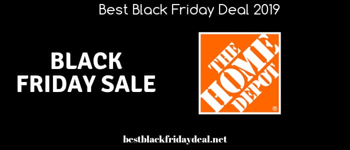 bcb42b4c841 Home Depot Black Friday 2019 Deals - Home Depot Black Friday Offers ...