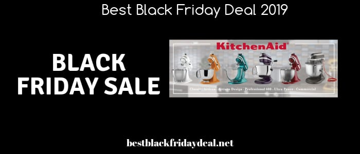 Kitchenaid Mixer Black Friday,black friday 2019,deals, offers,discount,coupon,store,cyber monday