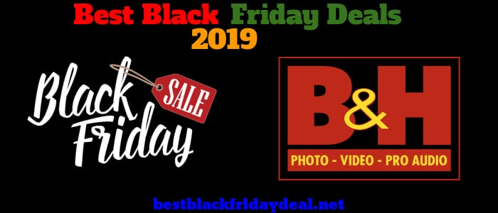 B&H Black Friday Deals, B&H Black Friday Sale, B&H Black Friday Offers, B&H Black Friday Discounts
