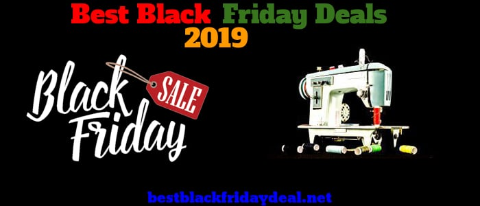 Sewing Machine Black Friday 2019, Sewing Machine Black Friday Sale, Sewing Machine Black Friday offers, Sewing Machine Black Friday discounts