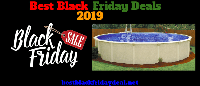 Above ground pool black friday 2019 deals