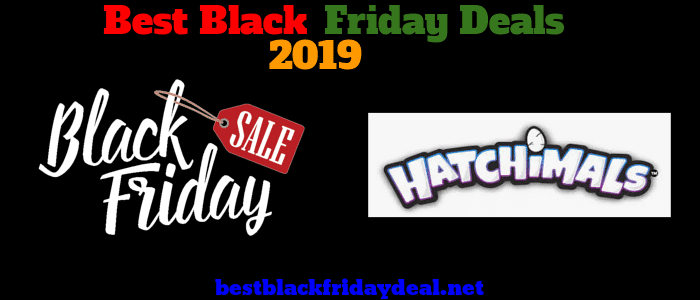 Hatchimals Black Friday 2019 Deals