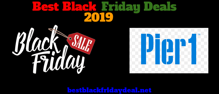 Pier 1 Black Friday 2019 Sale