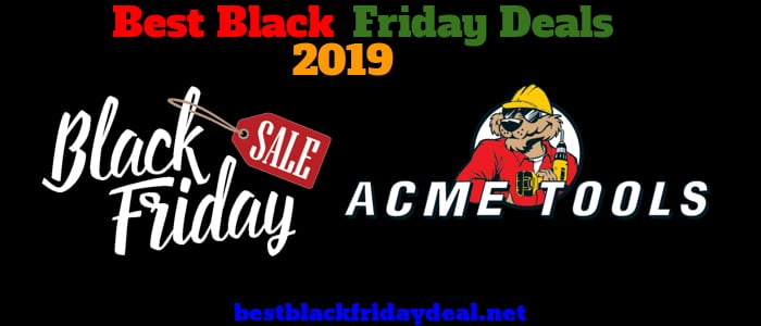 Acme Tools Black Friday 2019 deals