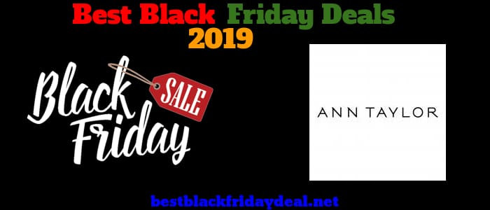 Ann Taylor Black Friday 2019 Deals