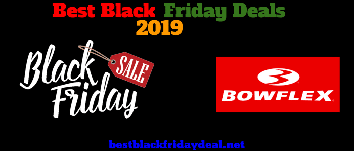 Bowflex Black Friday 2019 Deals