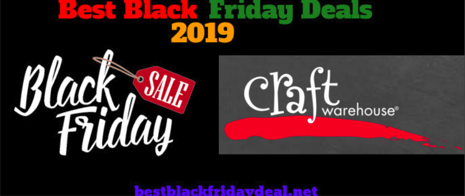 Craft Warehouse Black Friday Sales 2019