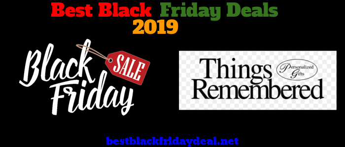 Things remembered Black Friday 2019 Sale