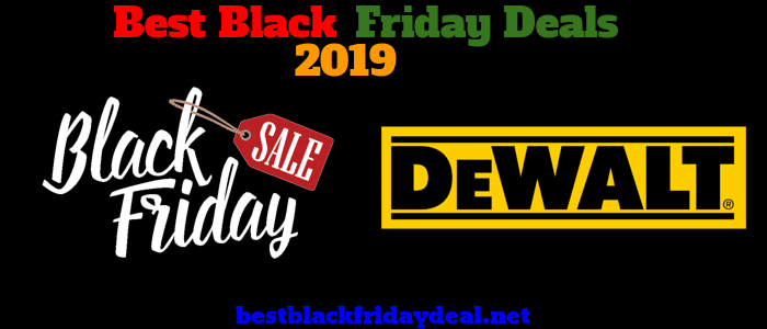 Dewalt Black Friday 2019 Deals