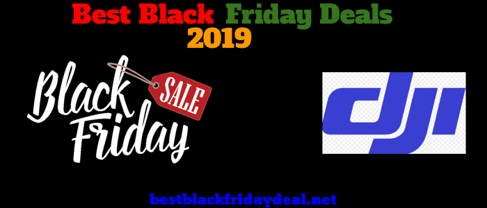 DJI Black Friday 2019 Deals