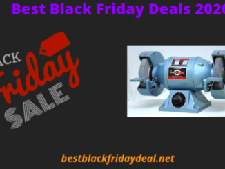 Bench Grinder Black Friday 2020 Deals