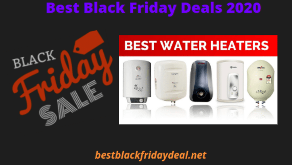 Black Friday Water Heaters Deals 2020