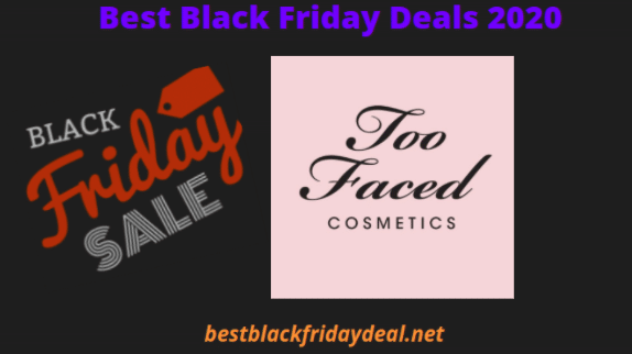 Too Faced Black Friday 2020