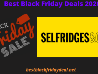 Selfridges Black Friday 2020
