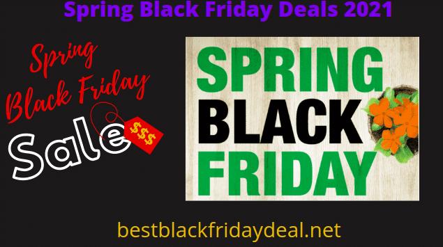Spring Black Friday 2021 Sales