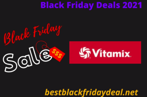 Vitamix Black Friday 2021