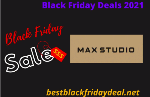 Max Studio Black Friday 2021